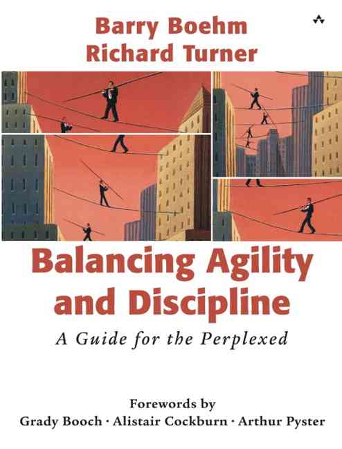 Balancing Agility and Discipline By Boehm, Barry W./ Turner, Richard
